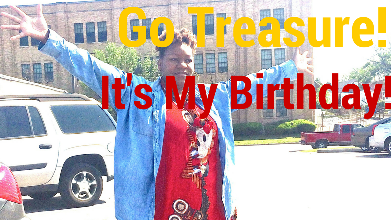 The FEMININE PRONOUN Series #17: Go Treasure! It's My Birthday!