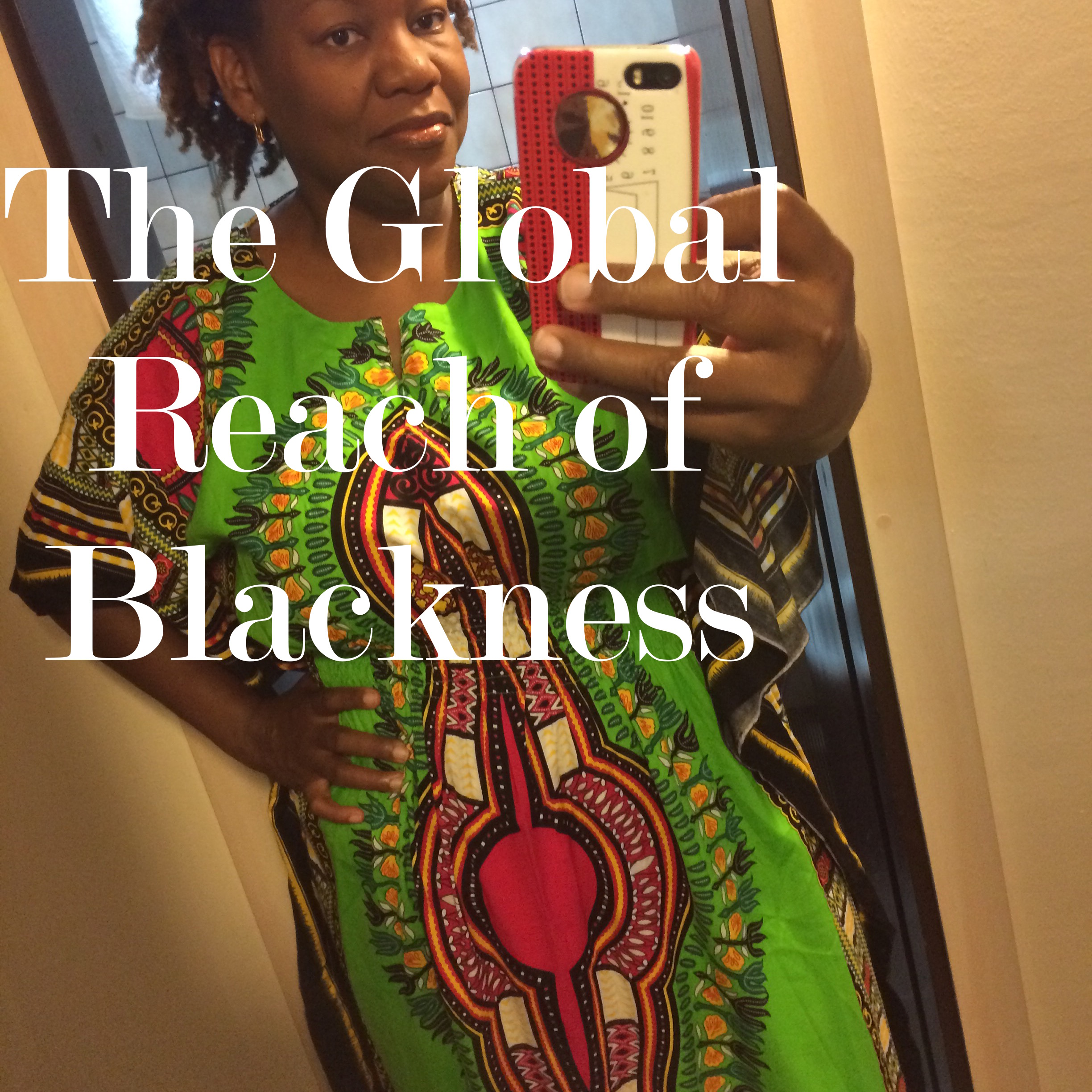 The Global Reach of Blackness