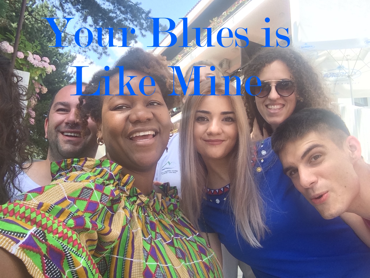 Your Blues is Like Mine