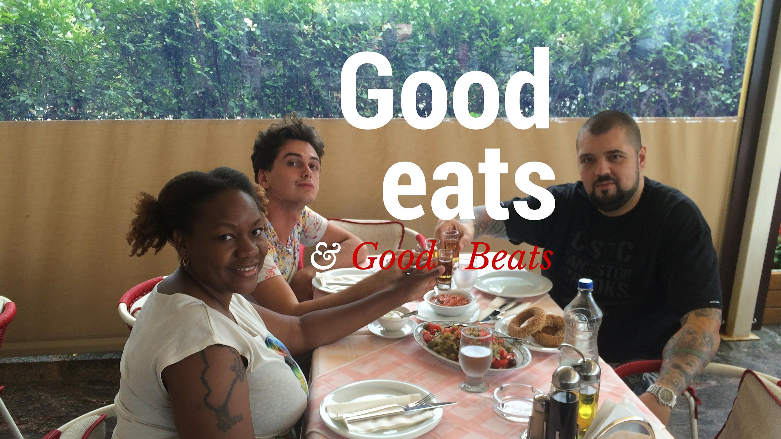 Good Beats and Good Eats