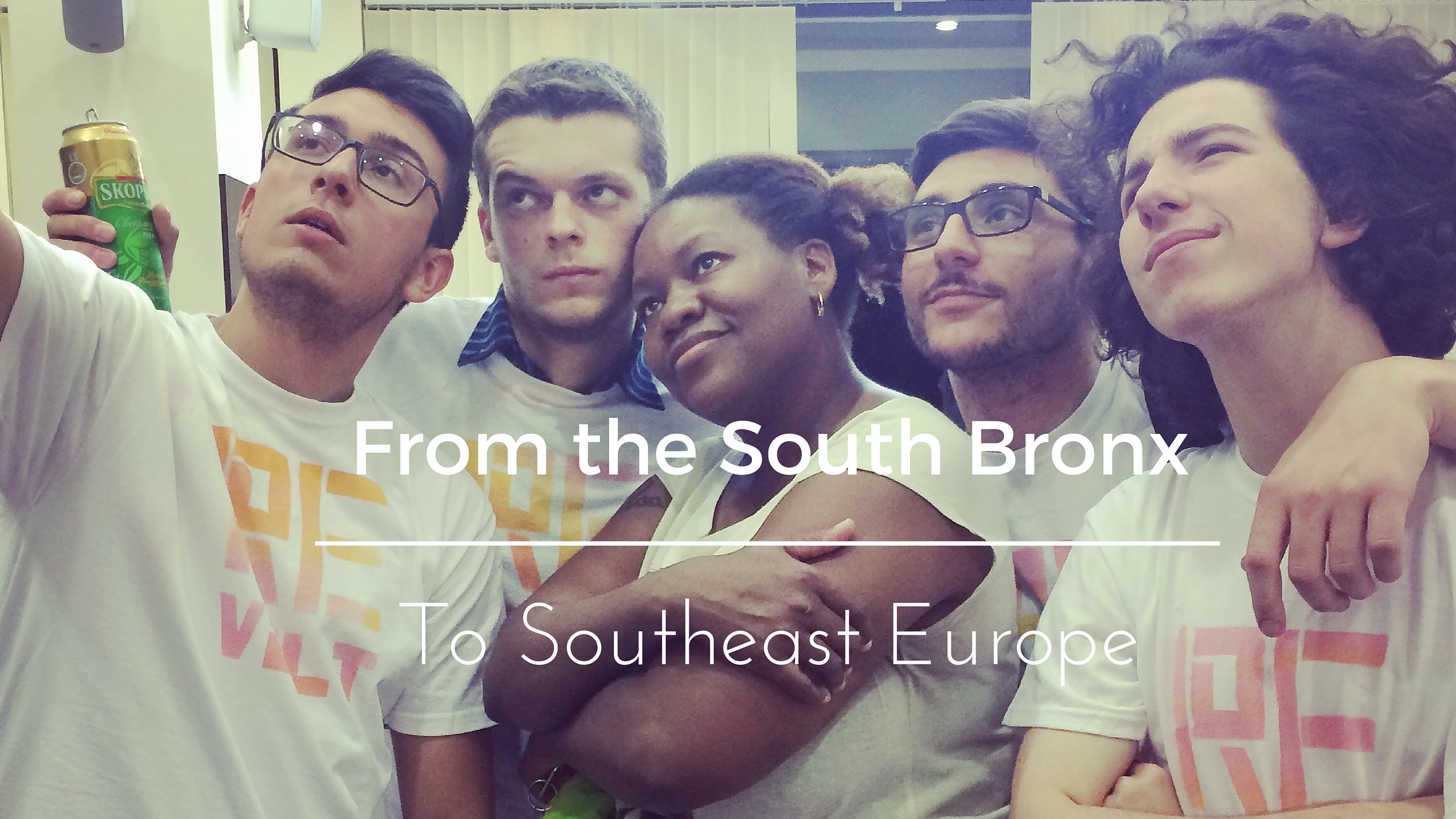 From the South Bronx to Southeast Europe